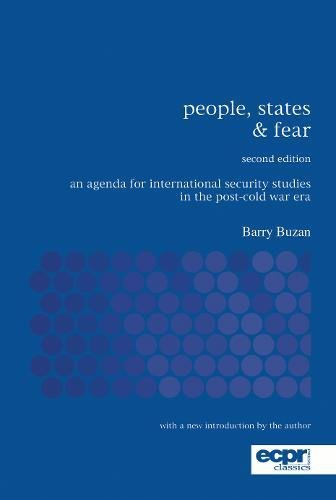 People, States and Fear: An Agenda for International Security Studies in the Post-Cold War Era (ECPR Classics Series)