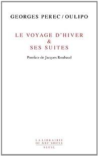 Le Voyage d'hiver & ses suites par Georges Perec