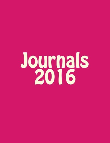 Journals 2016: Classic 2016 Blank Pages Journal (Pink Cover) Option - ON SALE NOW - JUST $6.99 (Volume 5) ebook