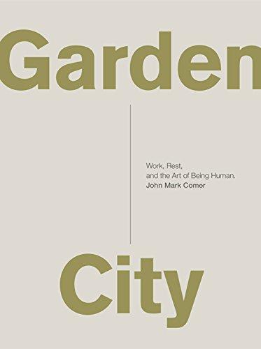 City Garden - Garden City: Work, Rest, and the Art of Being Human.