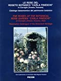 Amazon / Piccin Nuova Libraria: The Roses of the Botanical Rose Garden Carla Fineschi Taxonomic Catalogue of the Botanical Heritage (G. Fineschi)