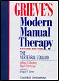 Grieve's Modern Manual Therapy: The Vertebral Column
