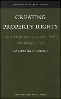 Creating Property Rights: Law and Regulation of Secondary