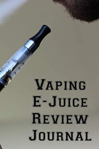Vaping E-Juice Review Journal: Vaporizer Vaping Review Notebook | Vaporizer Vaping Pre-Formatted Pages E-Cigarette Notebook | Journal Gift (Juice Vegetable E Cig)