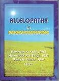 Allelopathy in Agroecosystems, Kohli, R. K. and Singh, Harminder Pal, 1560220910