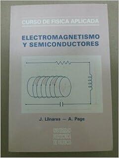 ELECTROMAGNETISMO Y SEMICONDUCTORES: Amazon.es: J. Llinares, A. Page, UNIVERSIDAD POLITECNICA DE VALENCIA: Libros