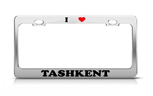 I HEART TASHKENT Uzbekistan Metal Auto License Plate Frame Tag Holder