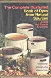 The Complete Illustrated Book of Dyes from Natural Sources, Arnold Krochmal and Connie Krochmal, 0385056532