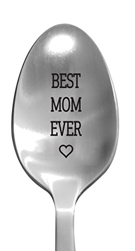 """Laser Engraved """"Best Mom Ever"""" Stainless Steel Spoon - Birthday Gifts For Mom - Mother Day Gifts - New Mom Gifts - Baby Shower Gifts For Mom"""