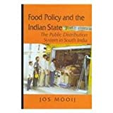 Food Policy and the Indian State : The Public Distribution System in South India, Mooij, Jos, 0195645669