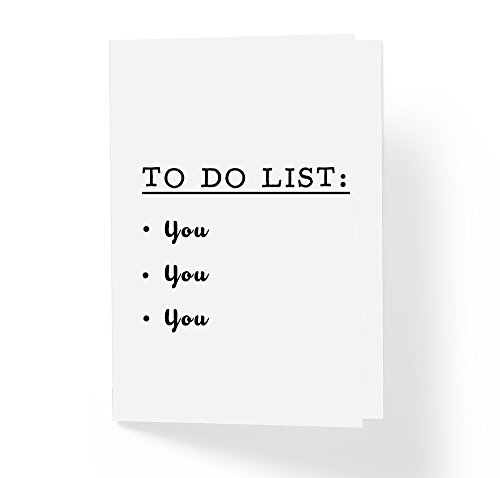 To Do List You - Adult Love Greeting Card - Honest Sexy Luv Witty Card - Blank Inside for Personal Message, Note or Greeting - 5