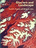 Glaciers and Landscape : A Geomorphological Approach, Sugden, David E. and John, B. S., 0470151137