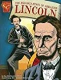 img - for The Assassination of Abraham Lincoln (Graphic History) book / textbook / text book