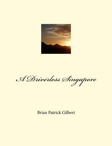 A Driverless Singapore: Mr Brian Patrick Gilbert: 9781523355372
