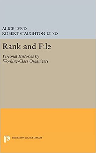 Rank and File: Personal Histories by Working-Class Organizers (Princeton Legacy Library)