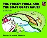 The Tricky Troll and the Billy Goats Gruff, Cynthia Rider, 0521013992