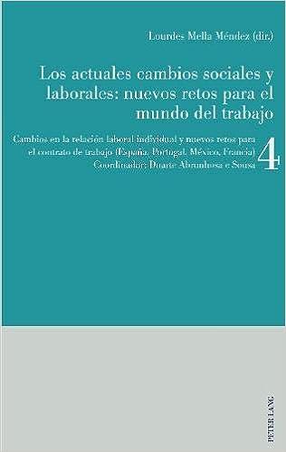 Los actuales cambios sociales y laborales: nuevos retos para el mundo del trabajo: Libro 4: Cambios en la relación laboral individual y nuevos retos ... trabajo España, Portugal, México, Francia: Amazon.es: Mella