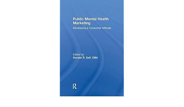 Public Mental Health Marketing: Developing a Consumer Attitude