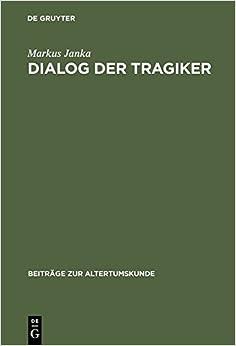 Dialog Der Tragiker (Beitrage Zur Altertumskunde)