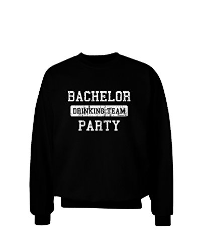 TooLoud Bachelor Party Drinking Team - Distressed Adult Dark Sweatshirt - Black - XL ()