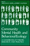 Community Mental Health and Behavioral-Ecology : A Handbook of Theory, Research, and Practice, Jeger, A. M. and Slotnick, R. S., 0306408503