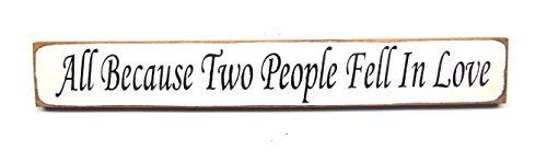 All Because Two People Fell in Love / Wooden Wedding Sign, Rustic Wedding (All Because Two People Fell In Love Sign)