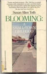 Book Blooming: A Small-Town Girlhood by Susan Allen Toth (1985-05-12)
