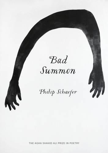 Bad Summon (Agha Shahid Ali Prize in Poetry)