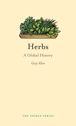 Herbs: A Global History (Edible) by Gary Allen