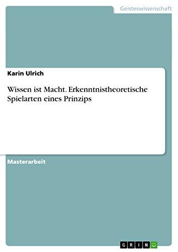 Wissen ist Macht. Erkenntnistheoretische Spielarten eines Prinzips (German Edition)