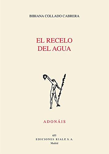 Recelo Del Agua (Poesía. Adonáis): Amazon.es: Collado, Bibiana: Libros