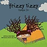 Frizzy Tizzy Camps In by Wendy Hinbest (2011-06-17)