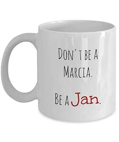 (Dont be a Marcia Be a Jan coffee mug Brady Bunch throwback Marcia Jan Brady Marsha)