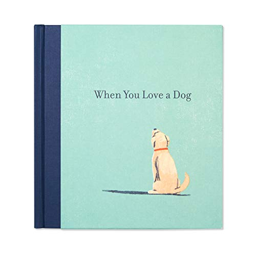 When You Love a Dog - A gift book for dog owners and dog lovers everywhere.