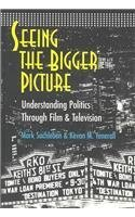 Sachleben, Mark; Yenerall, Kevan M.'s Seeing the Bigger Picture (Politics, Media & Popular Culture) by Sachleben, Mark; Yenerall, Kevan M. published by Peter Lang Publishing [Paperback] (2005) pdf