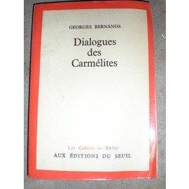 Dialogue des Carmélites, Bernanos, Georges