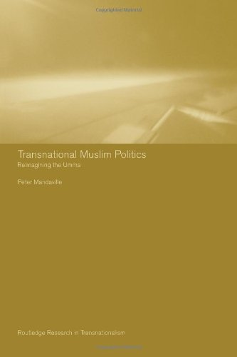 Transnational Muslim Politics: Reimagining the Umma (Routledge Research in Transnationalism)