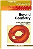 img - for Beyond Geometry: A New Mathematics of Space and Form (History of Mathematics (Facts on File)) book / textbook / text book