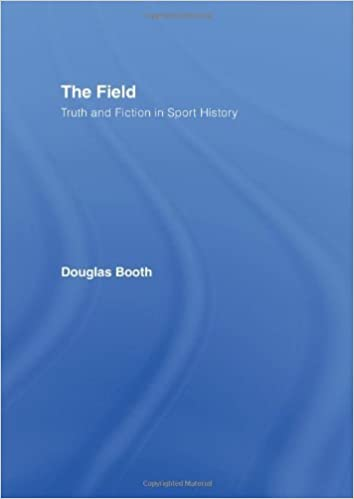 Book The Field: Truth and Fiction in Sport History by Douglas Booth (2006-02-11)