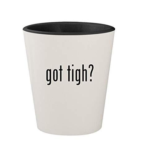 got tigh? - Ceramic White Outer & Black Inner 1.5oz Shot Glass