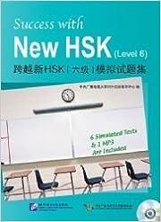 Success with New HSK (Level 6) (6 Simulated Tests + 1 MP3) (Chinese Edition) by zhong yang an bo dian shi da xue dui wai han yu jiao xue zhong xin bian (2011-01-08)