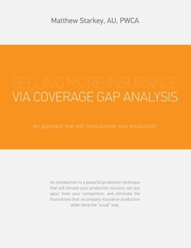 Download Selling More Insurance Via Coverage Gap Analysis: An approach that will revolutionize your production! Pdf