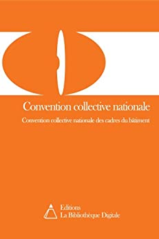 convention collective nationale des cadres du b timent 3322 french edition ebook. Black Bedroom Furniture Sets. Home Design Ideas