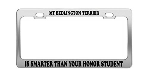MY BEDLINGTON TERRIER IS SMARTER THAN YOUR HONOR STUDENT License Plate Frame -  Grand General Accessories Manufacturing, SMARTER 1077