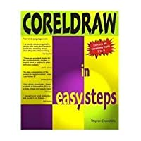 Coreldraw In Easy Steps V7: Up to Version 7 (In Easy Steps Series)