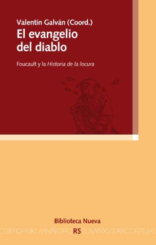 Descargar Libro El Evangelio Del Diablo. Foucault Y La Historia De La Locura ValentÍn GalvÁn