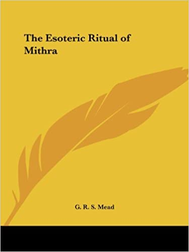 The Esoteric Ritual of Mithra [12/8/2005] G. R. S. Mead