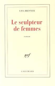 Le sculpteur de femmes par Bresner