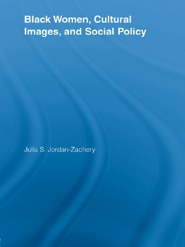 Search : Black Women, Cultural Images and Social Policy (Routledge Studies in North American Politics Book 2)
