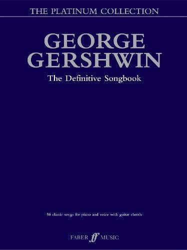 George Gershwin Platinum Collection: Piano/Vocal/Chords (Faber Edition: Platinum Collection)